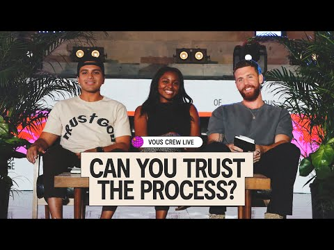 Can You Trust the Process?  VOUS CREW Live