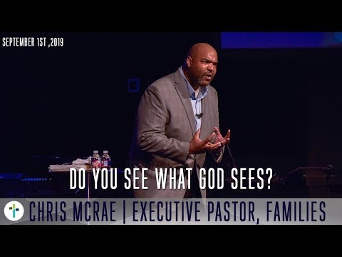 Do You See What God Sees?  Chris McRae  Sojourn Church Carrollton Texas