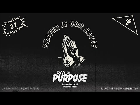 21 Days of Prayer & Fasting // Day 5 // Purpose