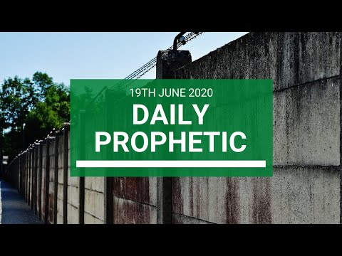 Daily Prophetic 19 June 2020 6 of 7