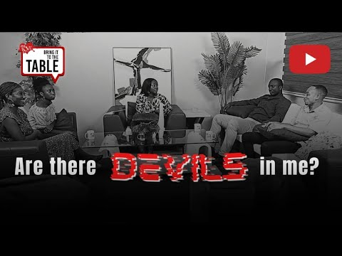 Bring It To The Table  EPISODE 16: Are there devils in me?