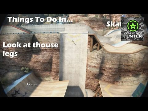 Things to do in... Skate 3 - Look At Thouse Legs - ahcommunityvids