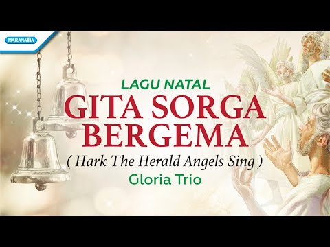Gloria Trio - Gita Sorga Bergema (Hark The Herald Angels Sing)