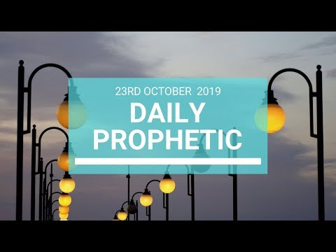Daily Prophetic 23 October 2019 Word 7