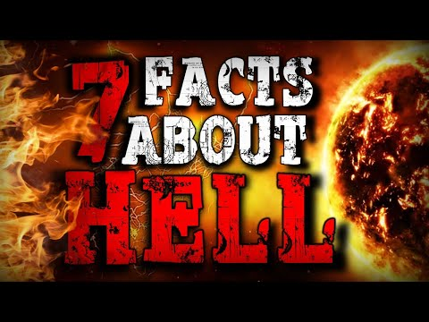 7 INCREDIBLE FACTS ABOUT HELL That Will Change Your Mind About God!!!