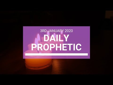 Daily Prophetic  3 January 2020 4 of 4