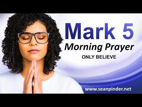 Mark 5 - Only BELIEVE - Morning Prayer