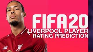 FIFA 20 | LIVERPOOL PLAYER RATINGS PREDICTIONS | W/ VAN DIJK, SALAH & MORE !