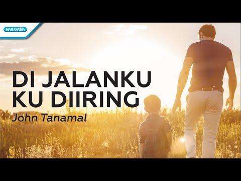 Di Jalanku Ku Diiring - HYMN - John Tanamal (with lyric)