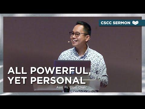 All Powerful, Yet Personal  Asst. Ps. Elijah Chan  Cornerstone Community Church  CSCC Sermon