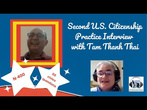 Second U.S. Citizenship Practice Interview with Tam Thanh Thai