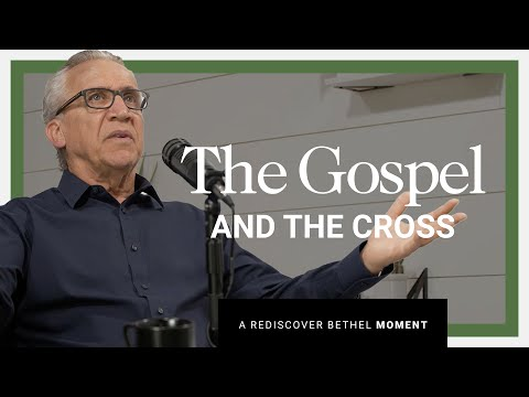 What Bethel Church Believes About The Gospel and The Cross  Rediscover Bethel