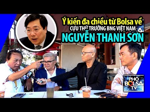Ý kiến đa chiều từ Bolsa về cựu Thứ trưởng Bộ Ngoại giao VN Nguyễn Thanh Sơn