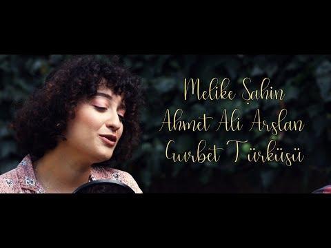 Melike Şahin & Ahmet Ali Arslan - Gurbet Türküsü