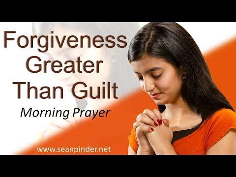 GENESIS 50 - FORGIVENESS GREATER THAN GUILT - MORNING PRAYER (video)