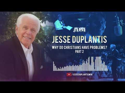 Why Do Christians Have Problems? Part 2  Jesse Duplantis
