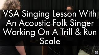 Singing Lesson With Acoustic Singer Working On Trill & Run Scale