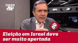 Eleição em Israel deve ser muito apertada | Marco Antonio Villa
