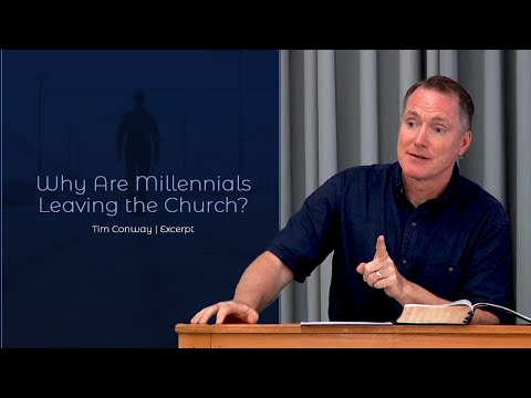 Why Are Millennials Leaving the Church? - Tim Conway