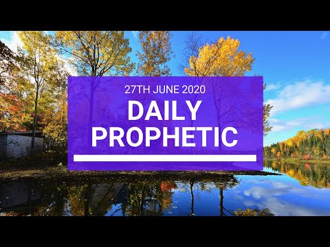 Daily Prophetic 27 June 2020 7 of 7