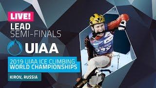 Kirov, Russia l Lead semi-finals l 2019 UIAA Ice Climbing World Championships