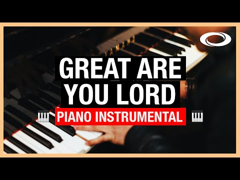 Great Are You Lord - Piano Instrumental