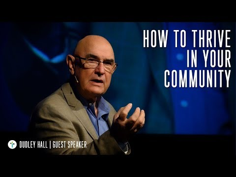 How To Thrive In Your Community  Guest Speaker Dudley Hall  Sojourn Church Carrollton Texas