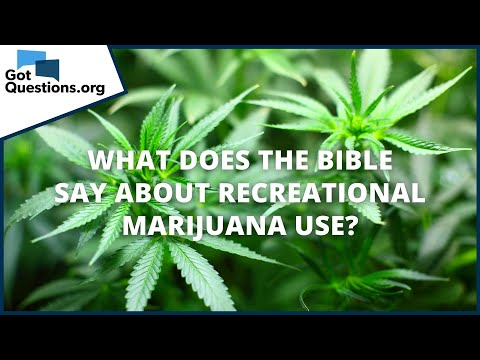What does the Bible say about recreational marijuana use?  GotQuestions.org