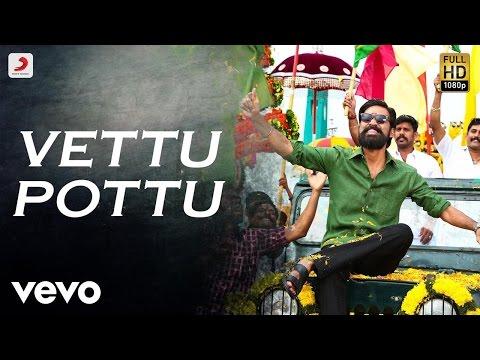 Kodi - Vettu Pottu Tamil Video | Dhanush, Trisha | Santhosh Narayanan - UCTNtRdBAiZtHP9w7JinzfUg