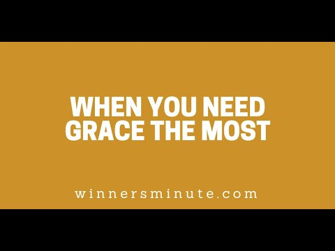 When You Need Grace the Most // The Winner's Minute With Mac Hammond