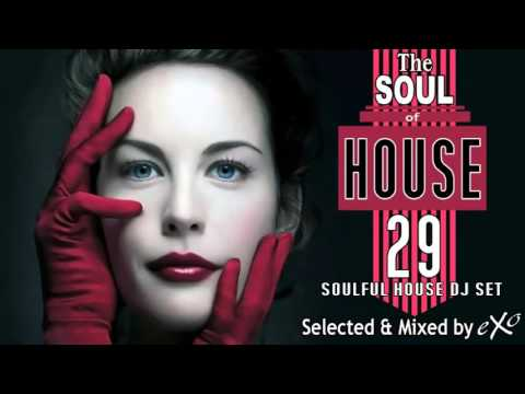 The Soul of House Vol. 29 (Soulful House Mix) - UCfN2DGU5TfafLYIF_LbXoLQ