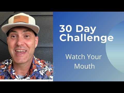 WATCH YOUR MOUTH 30 Day Challenge