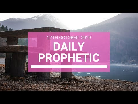 Daily Prophetic 27 October 2019 Word 5