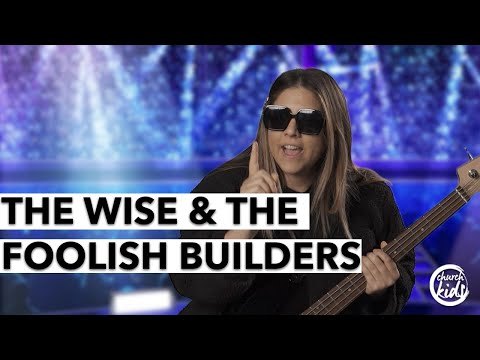 ChurchKids: The Wise and Foolish BuilderS