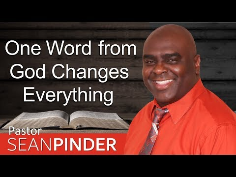ONE WORD FROM GOD CHANGES EVERYTHING - BIBLE PREACHING  PASTOR SEAN PINDER