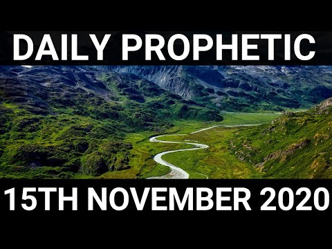 Daily Prophetic 15 November 2020 7 of 12 Subscribe for Daily Prophetic Words of encouragement