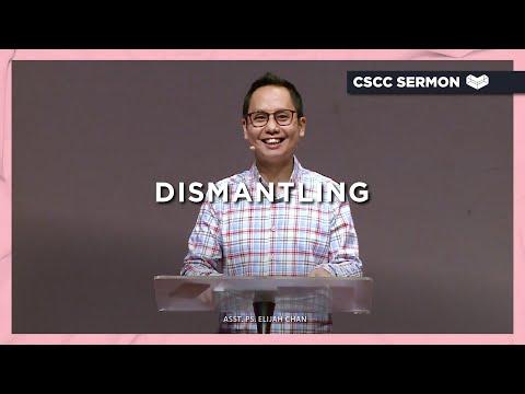 Dismantling  Asst. Ps. Elijah Chan  Cornerstone Community Church  CSCC Online