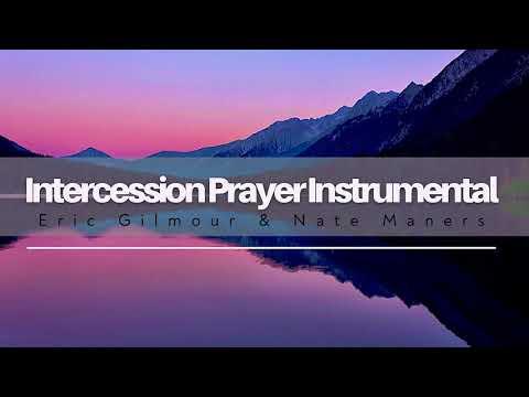 1 HR  INTERCESSORY PRAYER INSTRUMENTAL  Eric Gilmour & Nate Maners