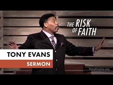 The Risk of Faith - Tony Evans Sermon