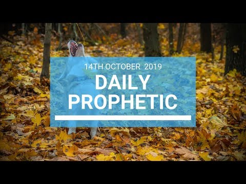 Daily Prophetic 14 October Word 1