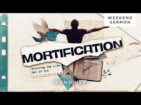 Kong Hee: Growing In Grace (Mortification)