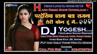 Watch pardesiyaitna bata sajnadj remix song hard dholki dj