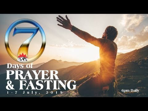 DAY 3: PRAYER AND FASTING FOR THE SECOND HALF OF THE YEAR - JULY 03, 2019