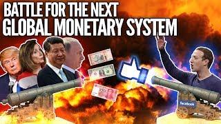 Inside The Battle For the Next Global Monetary System - Facebook Libra vs Central Banks