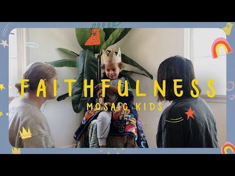 MOSAIC KIDS  Faithfulness - Daniel in the Lion's Den  Sunday, July 5