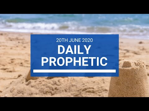 Daily Prophetic 20 June 2020 7 of 7
