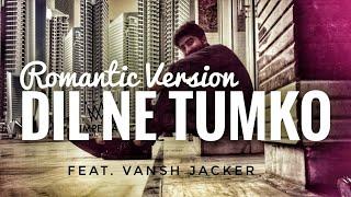 Dil Ne Tumko Chun Liya Hai (Romantic version) || V - vanshjacker , Carnatic