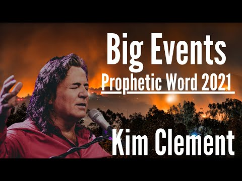 Kim Clement - Summer of 2021 Big Events