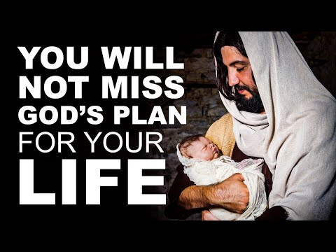 You Will Not Miss GODS PLAN for Your Life - Morning Prayer