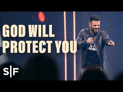 God Will Protect You  Steven Furtick